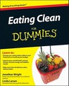 Eating Clean For Dummies (For Dummies (Health & Fitness))
