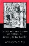 Rereading the Stone: Desire and the Making of Fiction in Dream of the Red Chamber