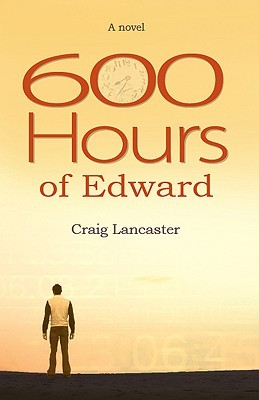 600 Hours of Edward by Craig Lancaster