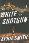 White Shotgun (An FBI Special Agent Ana Grey Mystery #4)