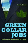 Green Collar Jobs: Environmental Careers for the 21st Century