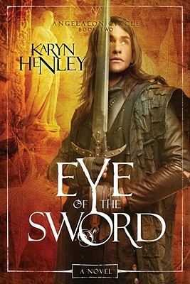 Eye of the Sword by Karyn Henley