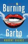 Burning Garbo: A Nina Zero Novel (Nina Zero Novels, #3)