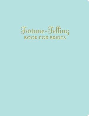 Fortune-Telling Book for Brides by K. C. Jones