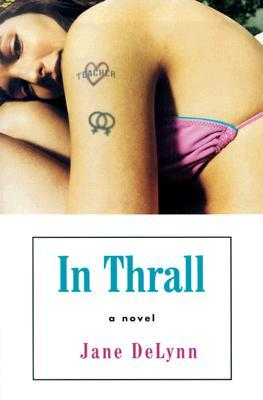 In Thrall by Jane DeLynn
