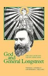 God and General Longstreet: The Lost Cause and the Southern Mind
