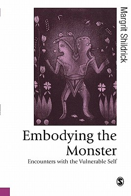 Embodying the Monster: Encounters with the Vulnerable Self