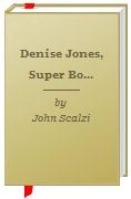 Denise Jones, Super Booker by John Scalzi