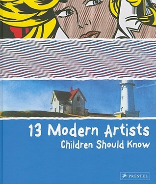 13 Modern Artists Children Should Know by Brad Finger
