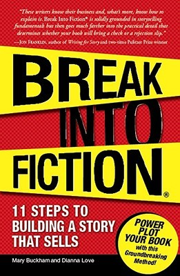 Break into Fiction by Mary Buckham