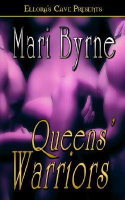 Queens' Warriors by Mari Bryne