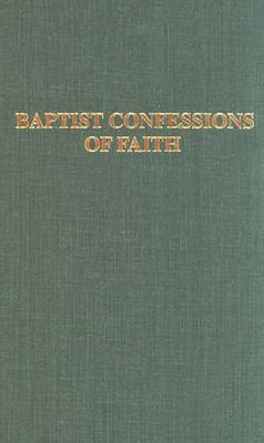 Baptist Confessions of Faith by William Lumpkin