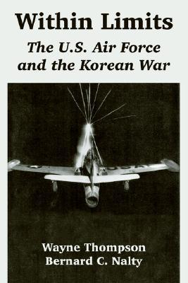 Within Limits: The U.S. Air Force and the Korean War
