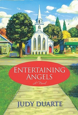 Entertaining Angels by Judy Duarte