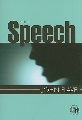 Sinful Speech by John Flavel