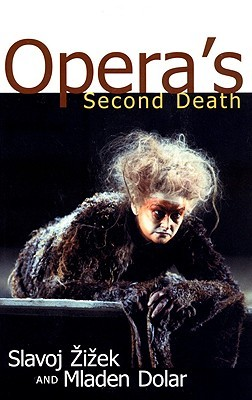 Opera's Second Death by Slavoj Žižek