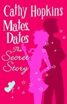 Mates, Dates: The Secret Story (Mates, Dates)