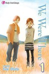 We Were There, Vol. 1 by Yuuki Obata