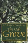 The Oak Grove by Melanie A. Huggett