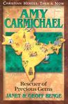 Amy Carmichael: Rescuers of Precious Gems (Christian Heroes: Then & Now)