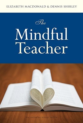 The Mindful Teacher by Elizabeth MacDonald
