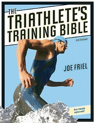 The Triathlete's Training Bible by Joe Friel
