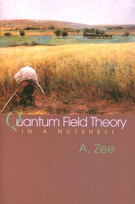Quantum Field Theory in a Nutshell by A. Zee