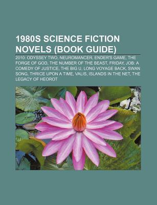 1980s Science Fiction Novels (Study Guide) by Books LLC