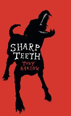 Sharp Teeth by Toby Barlow