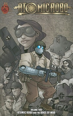 Atomic Robo and the Dogs of War by Brian Clevinger