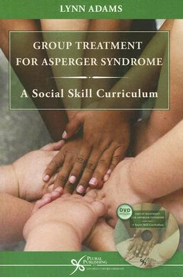 Group Treatment for Asperger Syndrome: A Social Skills Curriculum [With DVD]
