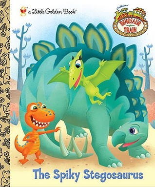 Dinosaur Train:  The Spiky Stegosaurus (a Little Golden Book)