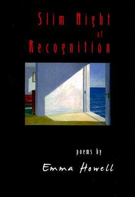 Slim Night of Recognition by Emma Howell