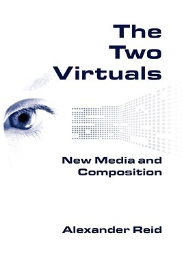 The Two Virtuals: New Media and Composition