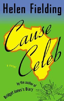 Cause Celeb by Helen Fielding