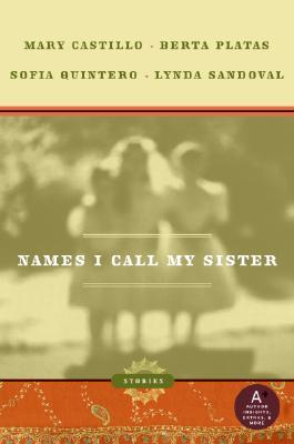 Names I Call My Sister by Mary Castillo