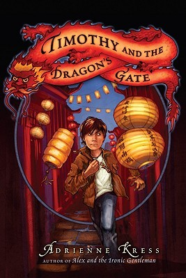 Timothy and the Dragon's Gate (Alex and the Ironic Gentleman, #2)