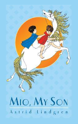 Mio, My Son by Astrid Lindgren