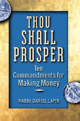Thou Shall Prosper: Ten Commandments for Making Money by ...