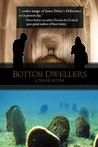 Bottom Dwellers by A. Shane Etter