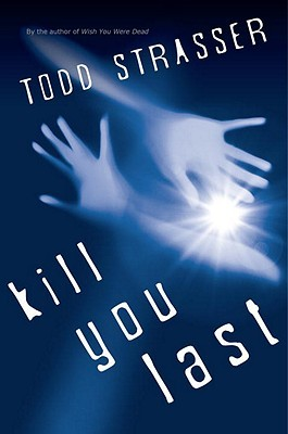 Kill You Last by Todd Strasser