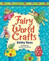 Fairy World Crafts (Girl Crafts)
