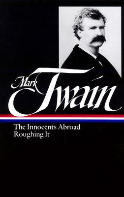 The Innocents Abroad/Roughing It by Mark Twain