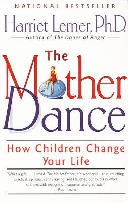 The Mother Dance by Harriet Lerner