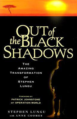 Out of the Black Shadows by Stephen Lungu