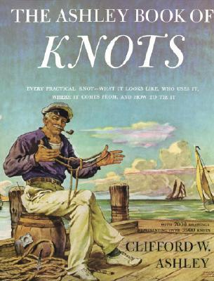 The Ashley Book of Knots by Clifford W. Ashley