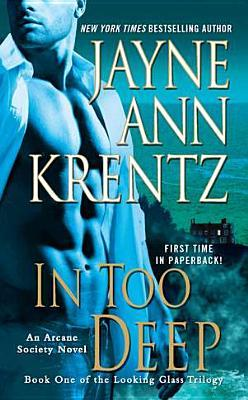 In Too Deep (Arcane Society, #10) (Looking Glass Trilogy, #1)