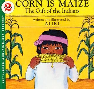 Corn Is Maize by Aliki