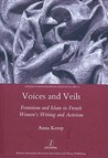 Voices and Veils: Feminism and Islam in French Women's Writing and Activism