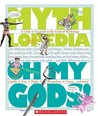 Oh My Gods!: A Look-It-Up Guide to the Gods of Mythology (Mythlopedia)